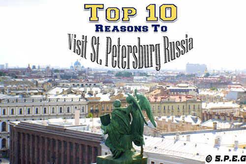 Top Ten Reasons to Visit St. Petersburg Russia
